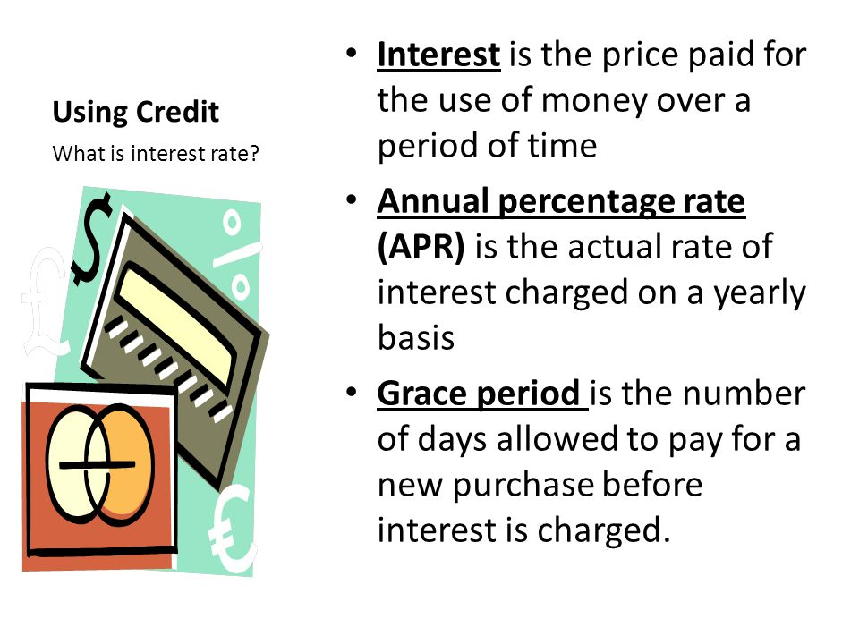 Interest is the price paid for the use of money over a period of time