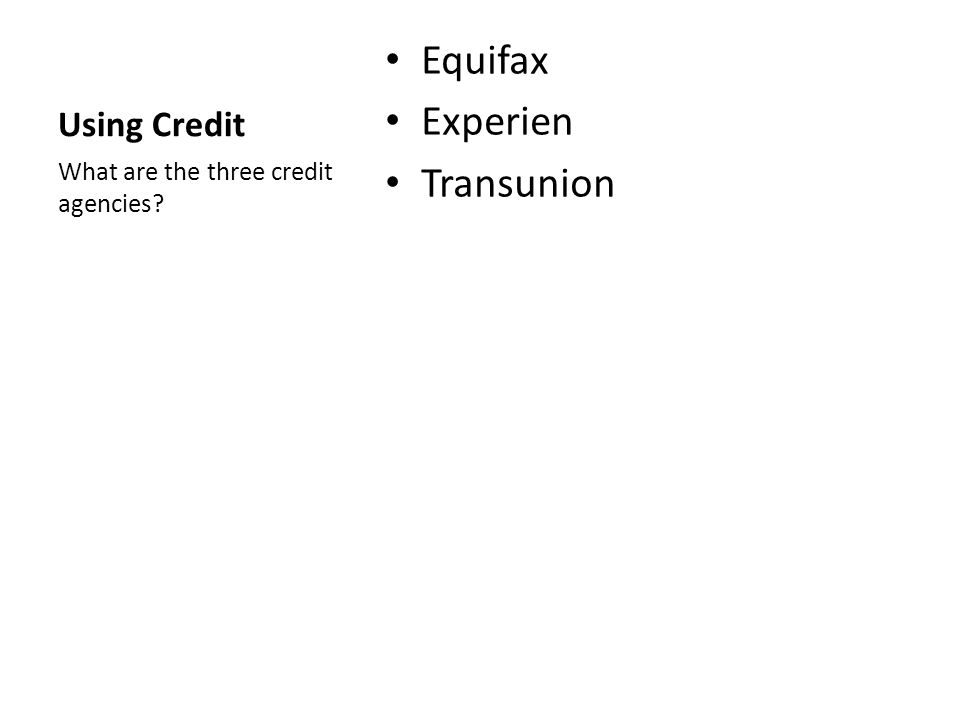 Equifax Experien Transunion Using Credit