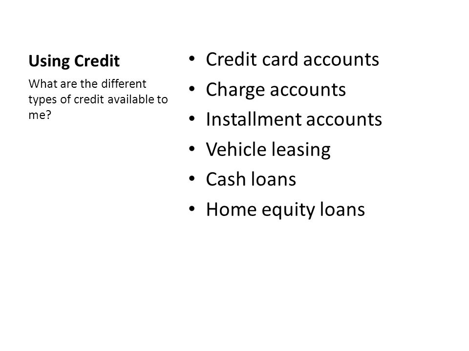Credit card accounts Charge accounts Installment accounts