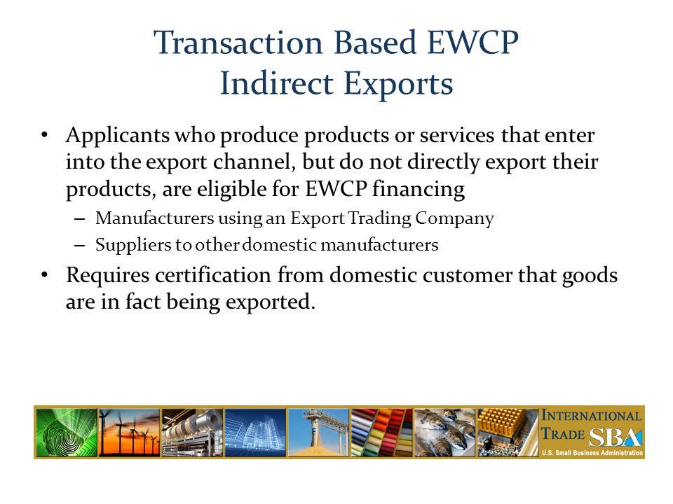 Transaction Based EWCP Indirect Exports