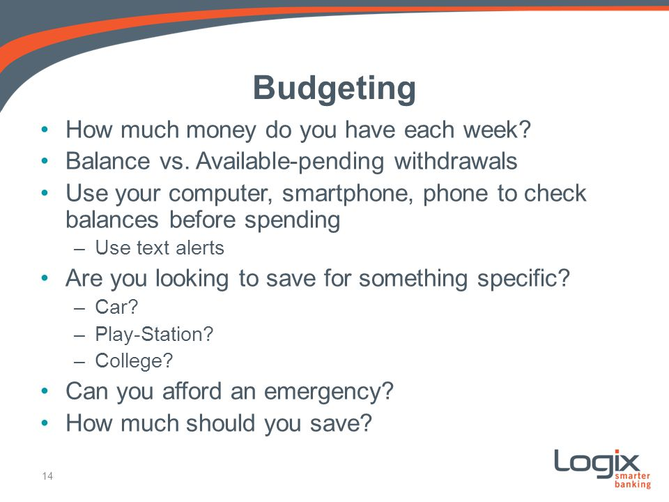Budgeting How much money do you have each week