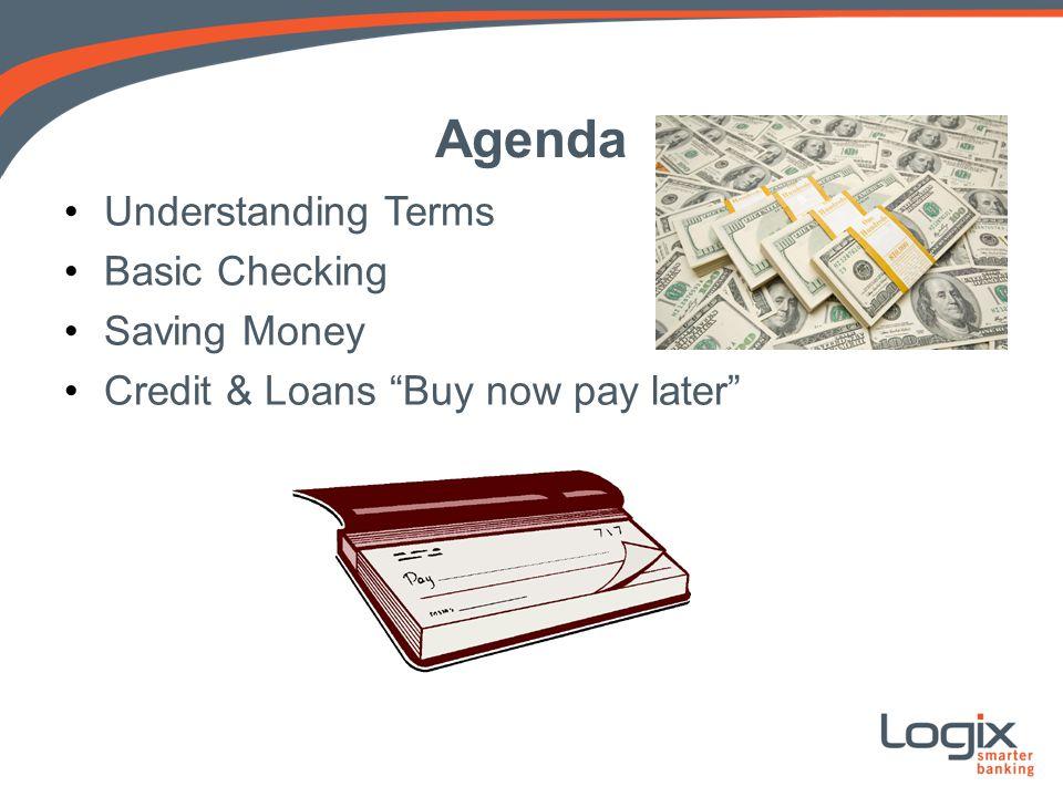 Agenda Understanding Terms Basic Checking Saving Money