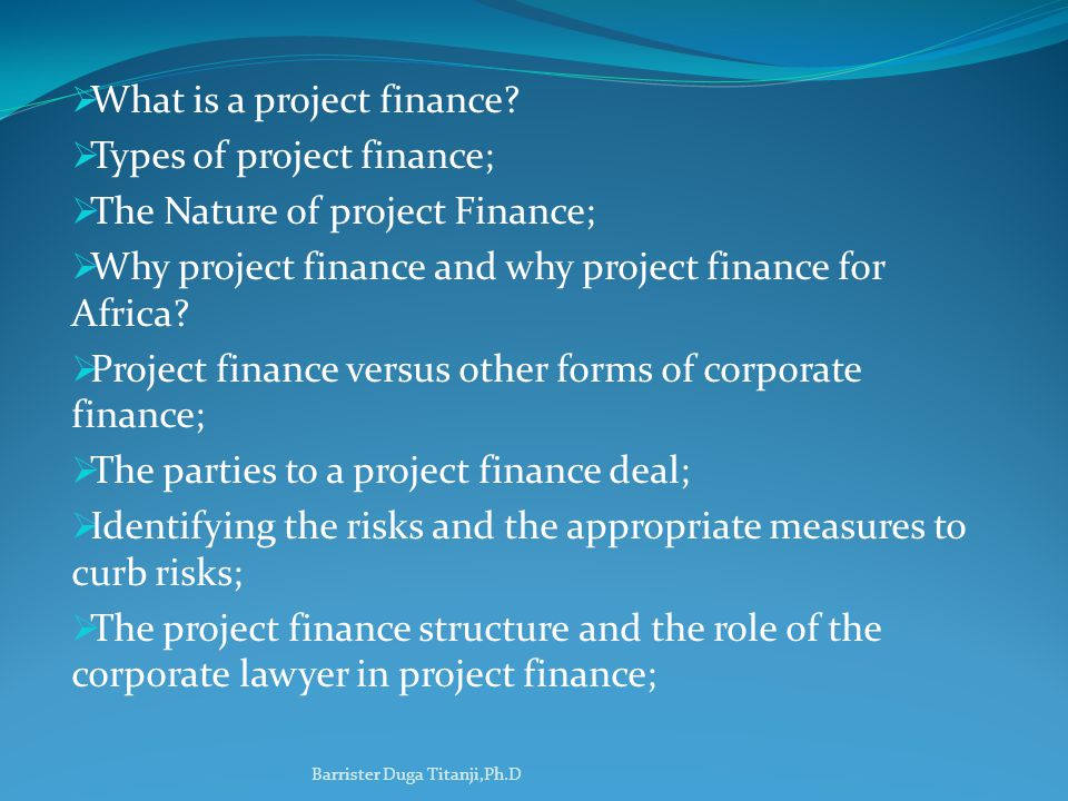 What is a project finance Types of project finance;