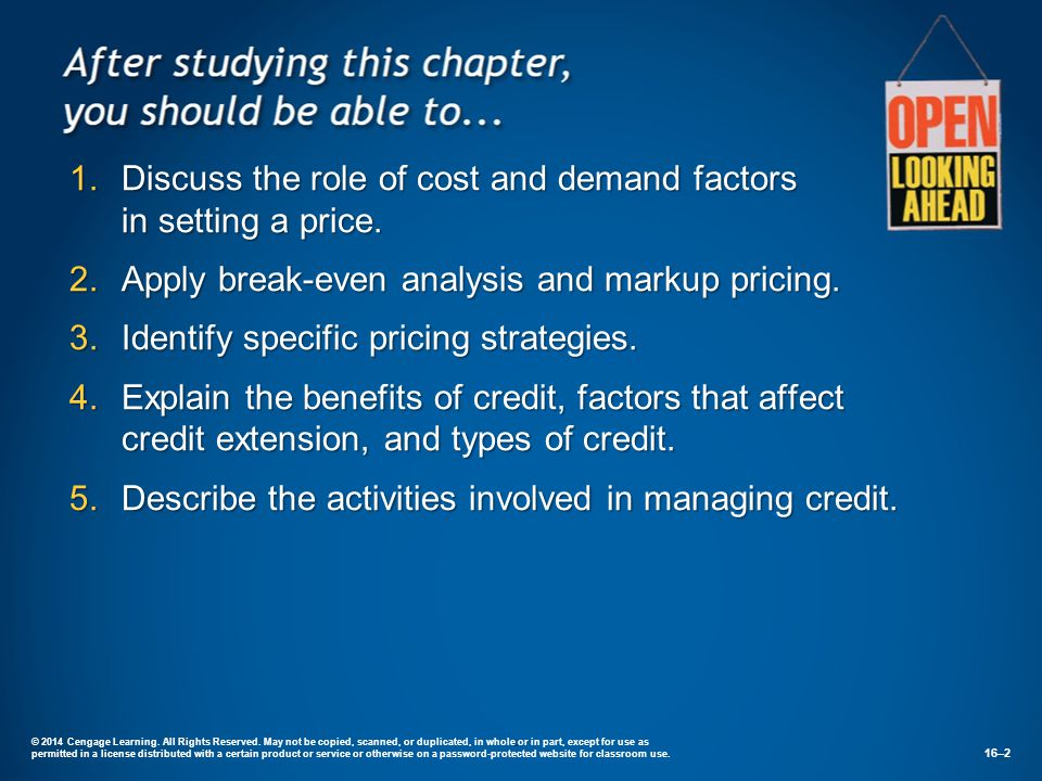 Discuss the role of cost and demand factors in setting a price.
