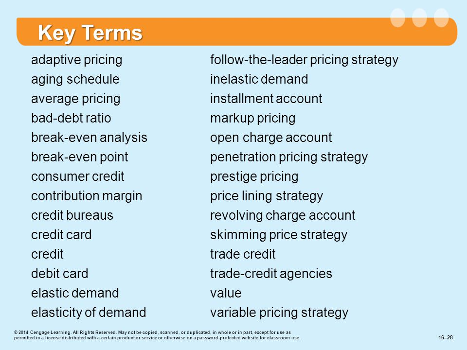 adaptive pricing aging schedule average pricing bad-debt ratio break-even analysis break-even point consumer credit contribution margin credit bureaus credit card credit debit card elastic demand elasticity of demand