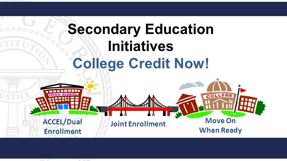Secondary Education Initiatives ACCEL/Dual Enrollment