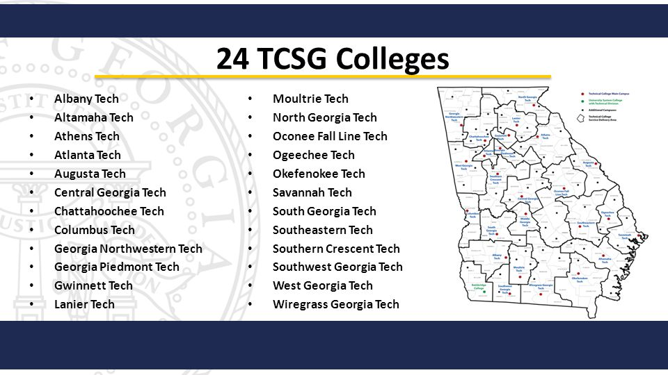 24 TCSG Colleges Albany Tech Moultrie Tech Altamaha Tech