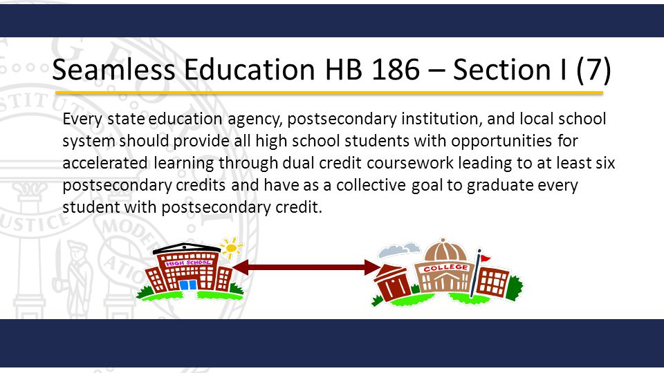 Seamless Education HB 186 – Section I (7)