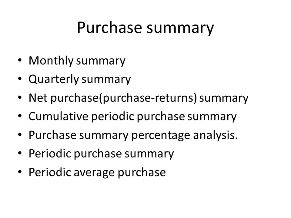 Purchase summary Monthly summary Quarterly summary