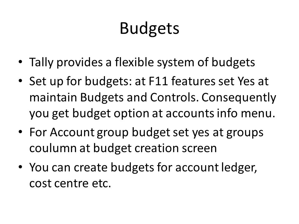 Budgets Tally provides a flexible system of budgets
