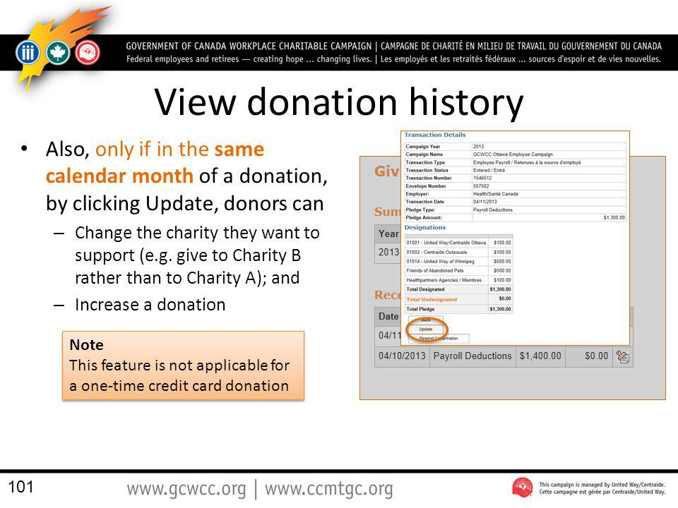 View donation history Also, only if in the same calendar month of a donation, by clicking Update, donors can.