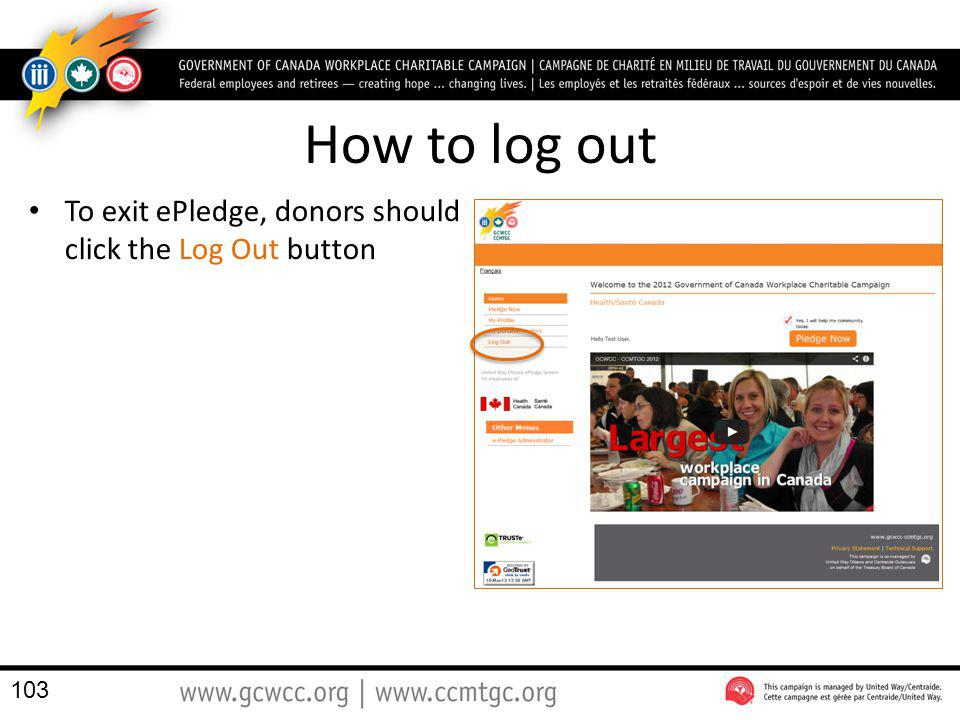 How to log out To exit ePledge, donors should click the Log Out button