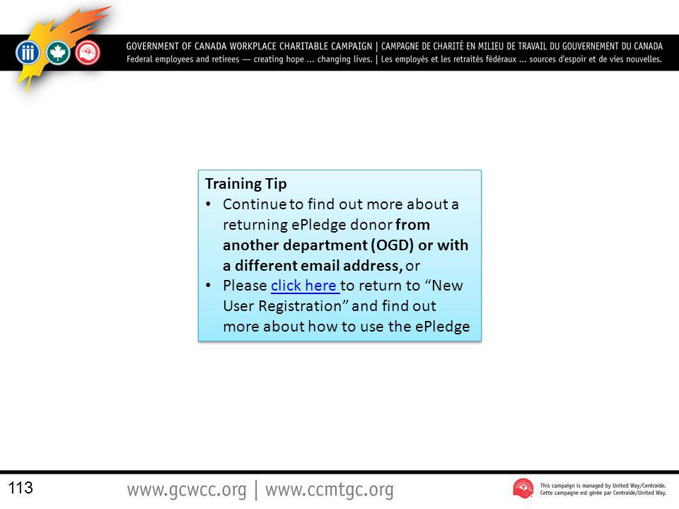 Training Tip Continue to find out more about a returning ePledge donor from another department (OGD) or with a different  address, or.