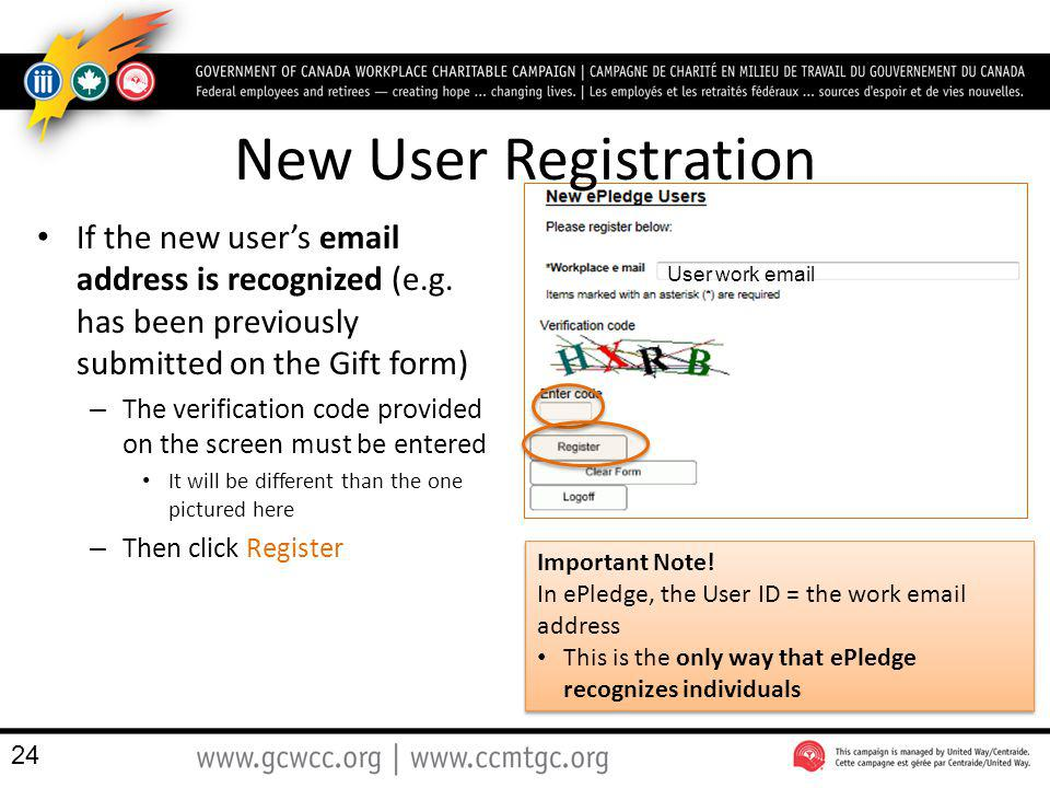 New User Registration If the new user's  address is recognized (e.g. has been previously submitted on the Gift form)