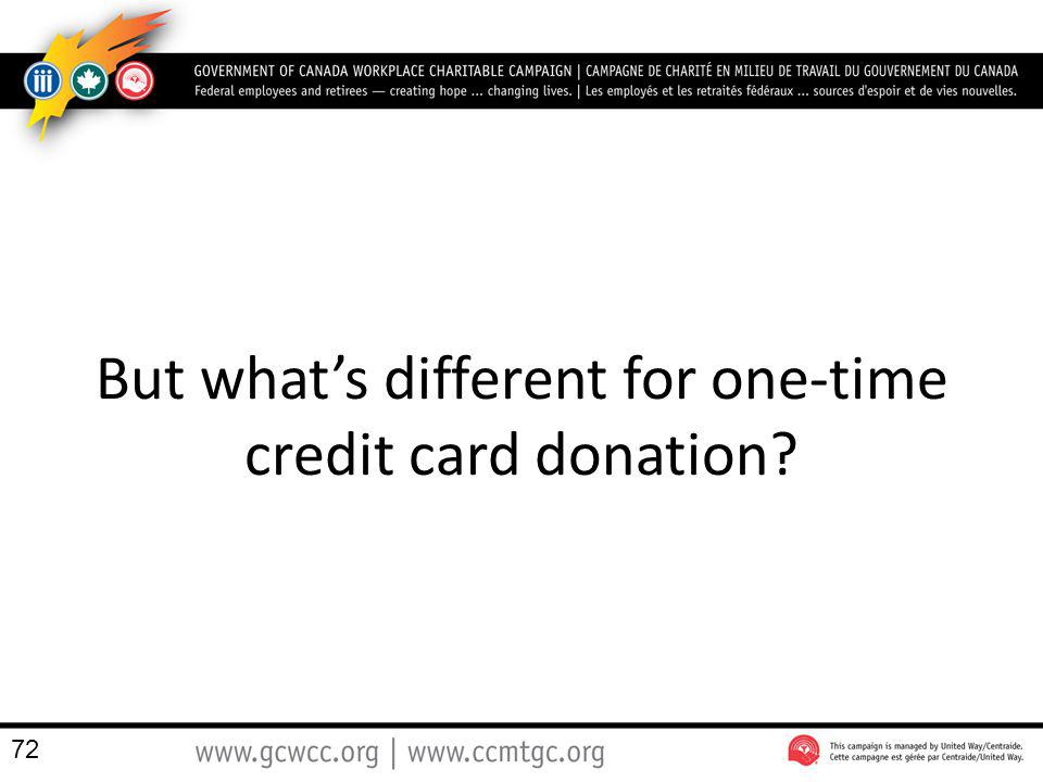 But what's different for one-time credit card donation