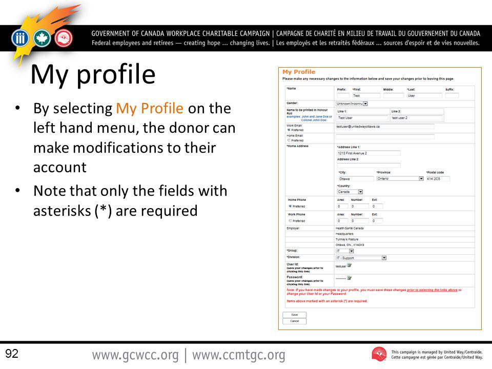 My profile By selecting My Profile on the left hand menu, the donor can make modifications to their account.