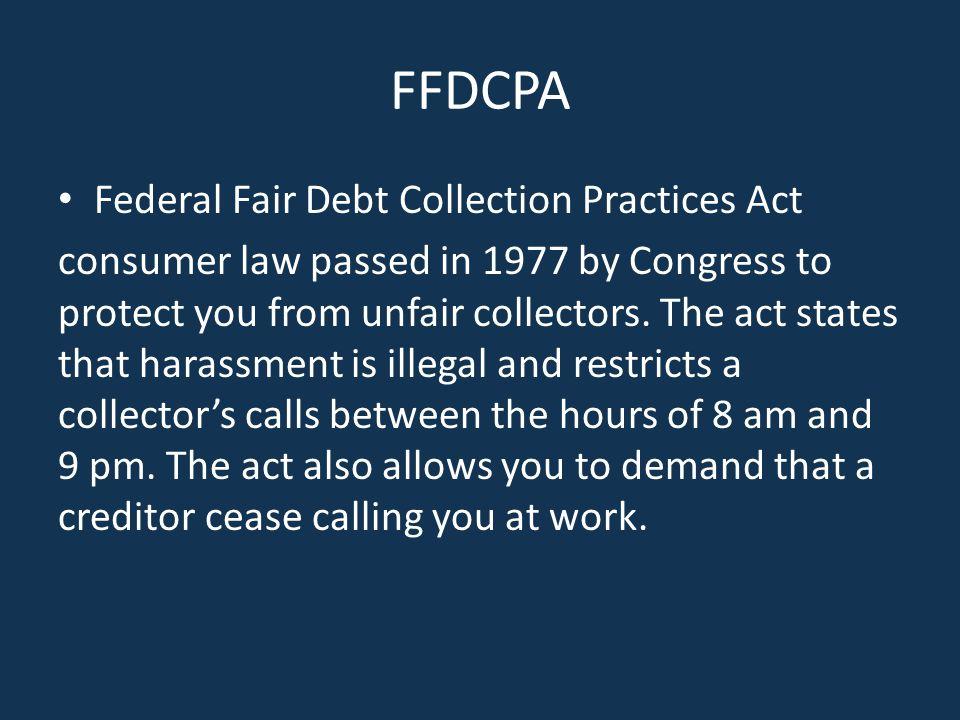 FFDCPA Federal Fair Debt Collection Practices Act