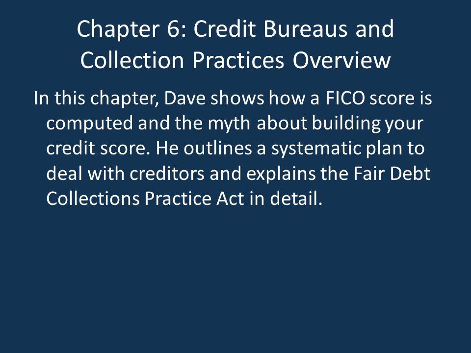 Chapter 6: Credit Bureaus and Collection Practices Overview