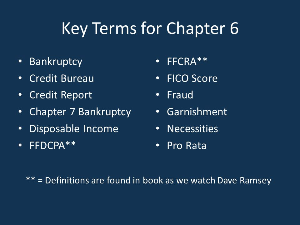 Key Terms for Chapter 6 Bankruptcy Credit Bureau Credit Report
