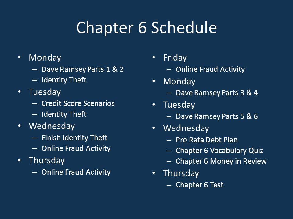 Chapter 6 Schedule Monday Tuesday Wednesday Thursday Friday Monday