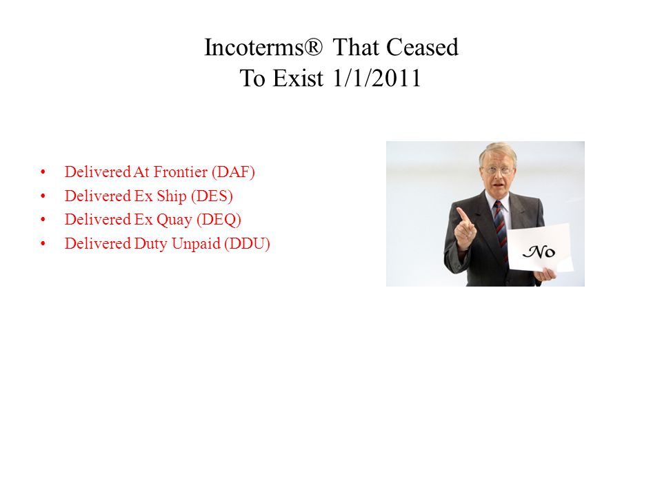 Incoterms® That Ceased To Exist 1/1/2011