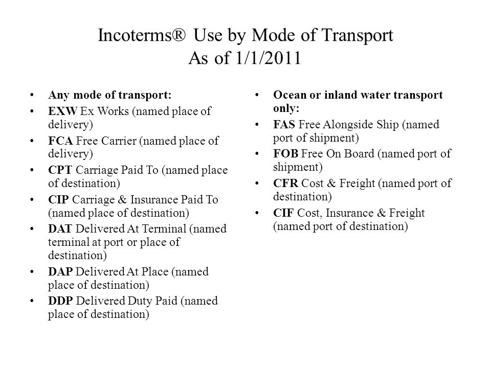 Incoterms® Use by Mode of Transport As of 1/1/2011