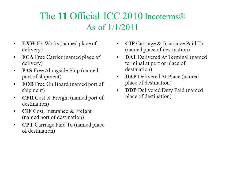 The 11 Official ICC 2010 Incoterms® As of 1/1/2011