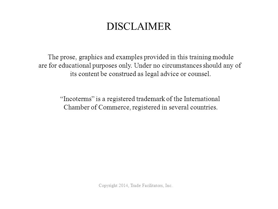 DISCLAIMER The prose, graphics and examples provided in this training module.