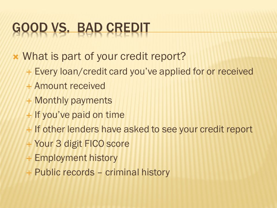 Good vs. Bad Credit What is part of your credit report