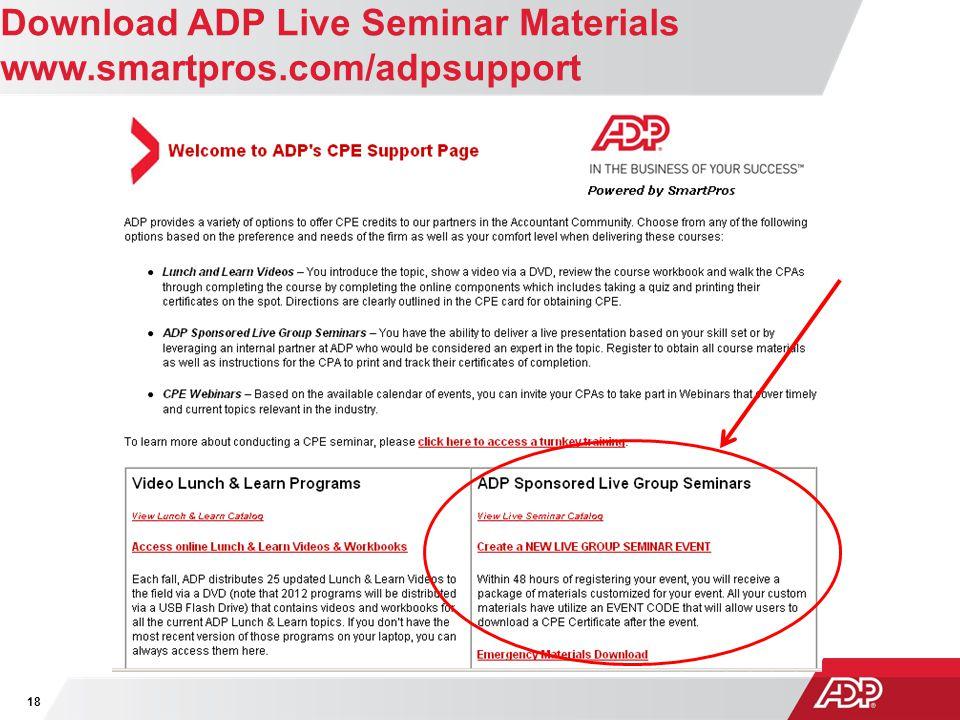 Download ADP Live Seminar Materials www.smartpros.com/adpsupport