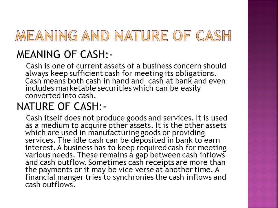 Meaning and Nature of cash