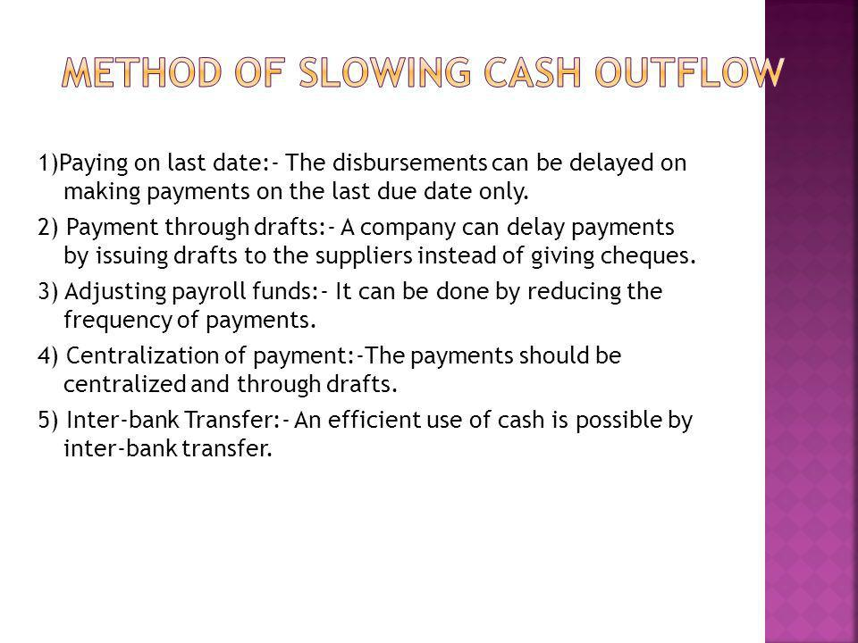 Method of slowing cash outflow