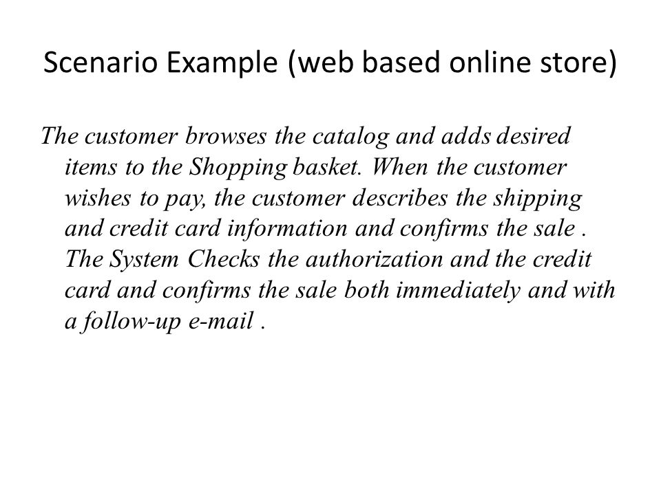 Scenario Example (web based online store)