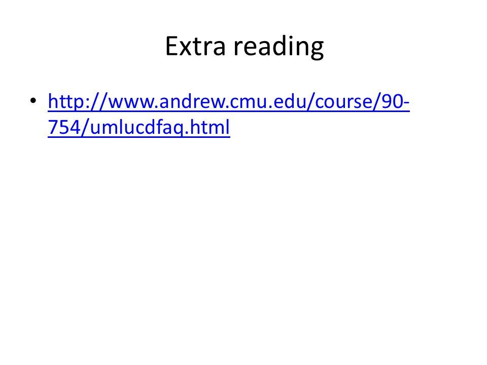 Extra reading http://www.andrew.cmu.edu/course/90-754/umlucdfaq.html