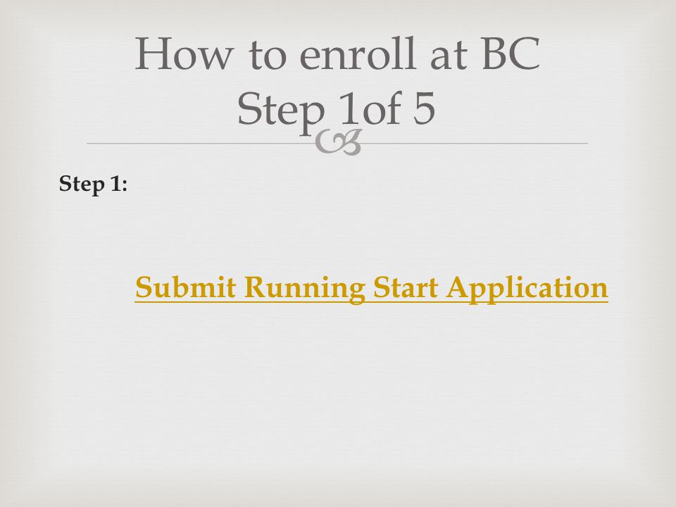 How to enroll at BC Step 1of 5