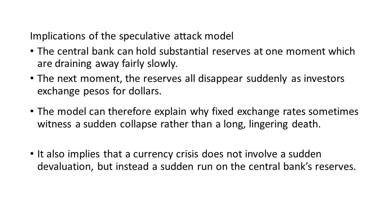 Implications of the speculative attack model