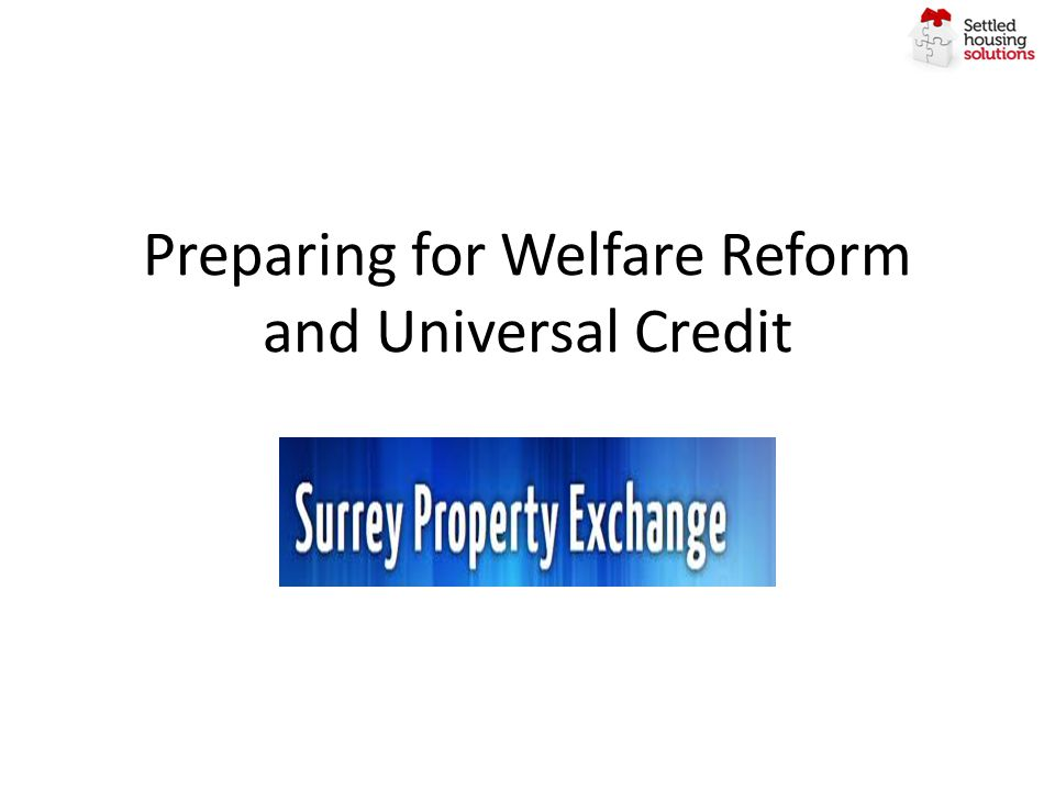 Preparing for Welfare Reform and Universal Credit