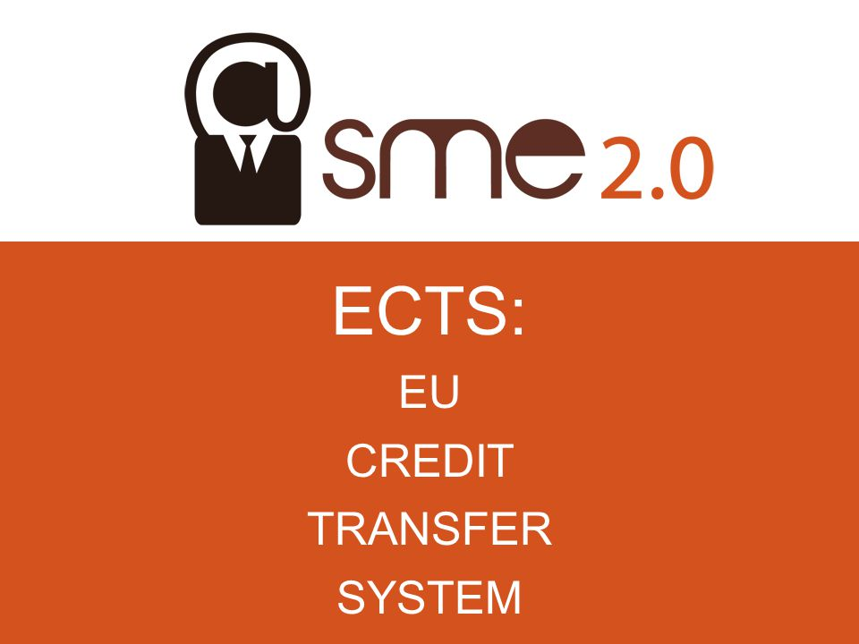 ECTS: EU CREDIT TRANSFER SYSTEM