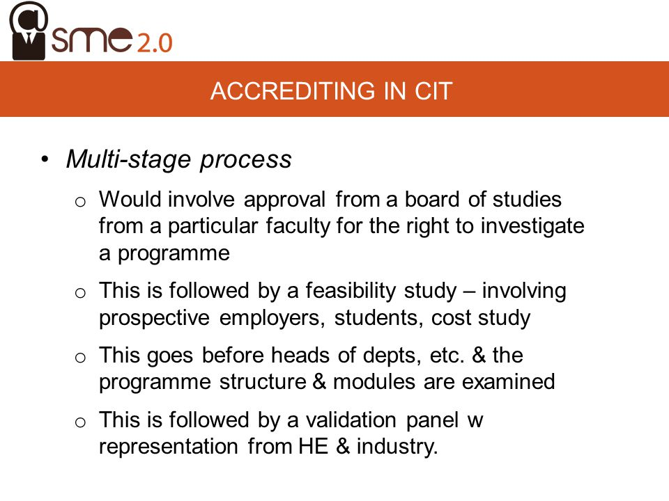 Multi-stage process Multi-stage process Accrediting in cit