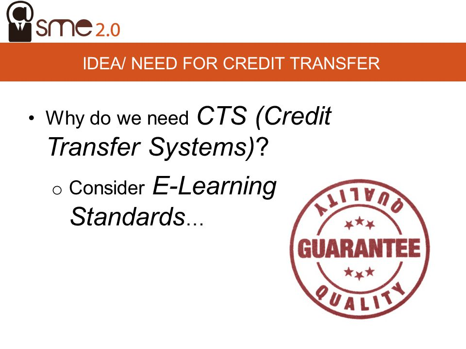 Idea/ NEED FOR credit transfer