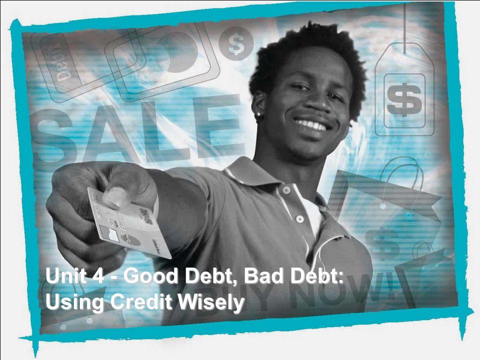 Unit 4 - Good Debt, Bad Debt: