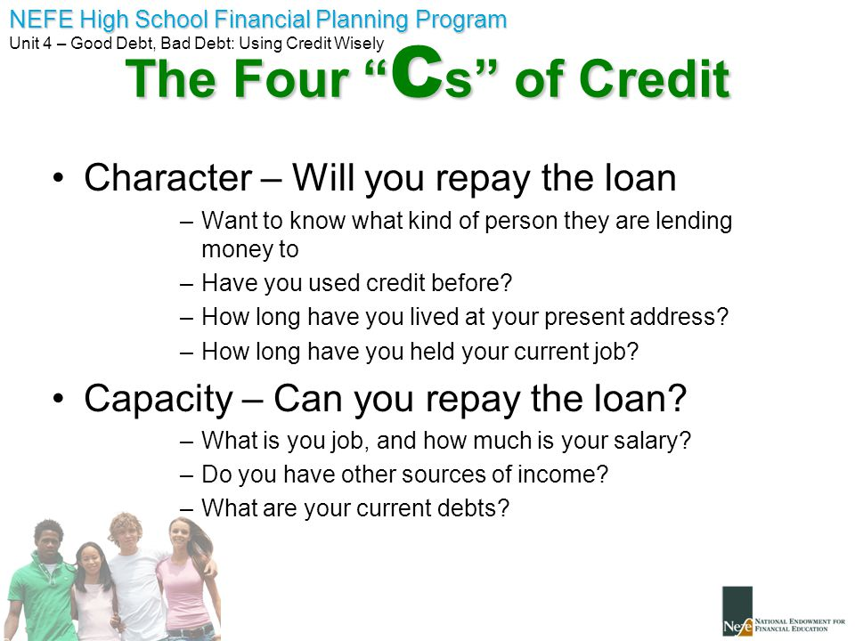 The Four Cs of Credit Character – Will you repay the loan