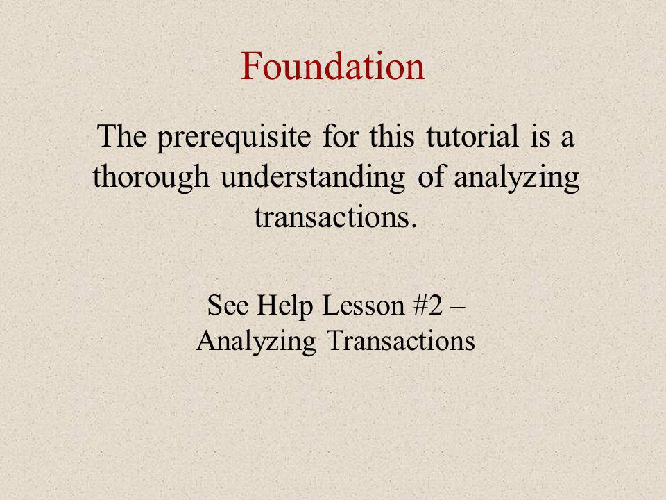 See Help Lesson #2 – Analyzing Transactions