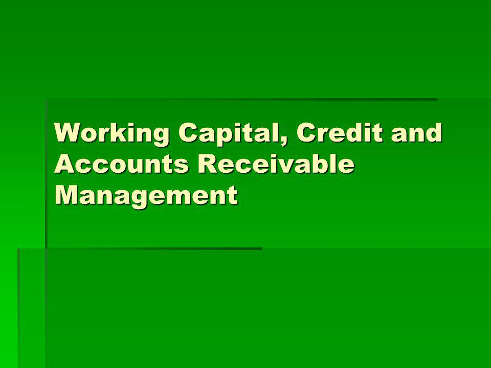 Working Capital, Credit and Accounts Receivable Management