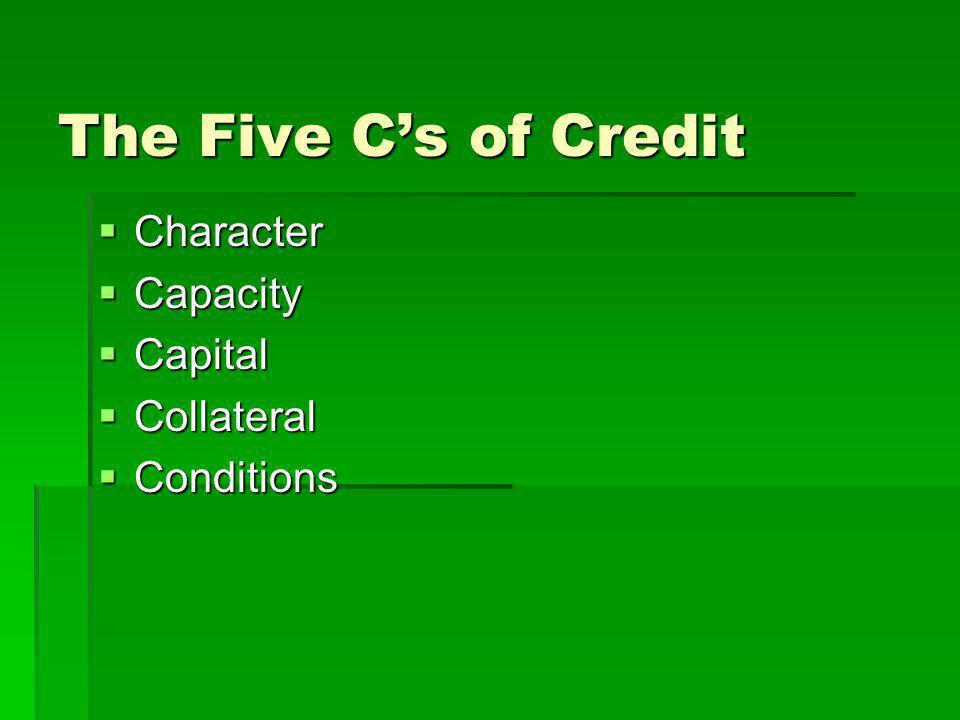 The Five C's of Credit Character Capacity Capital Collateral