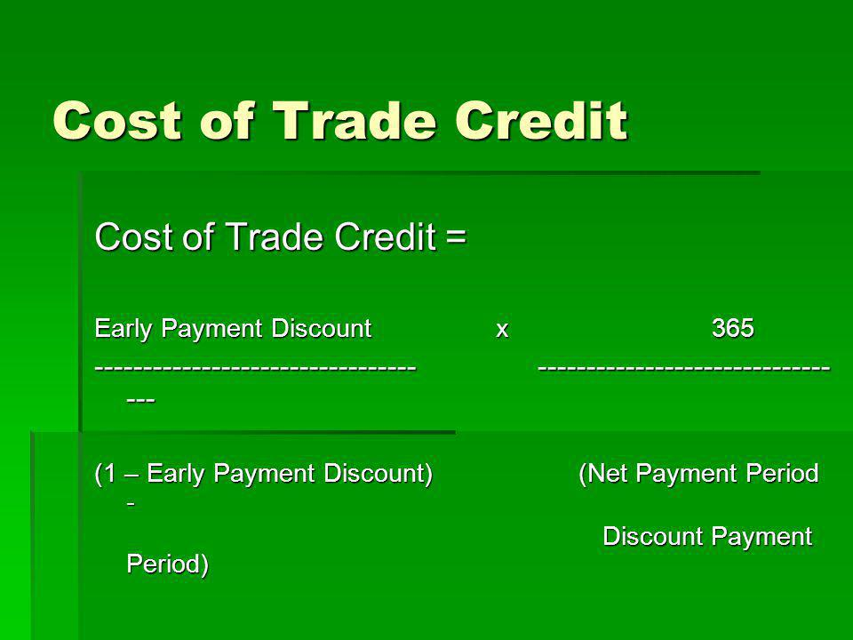 Cost of Trade Credit Cost of Trade Credit =