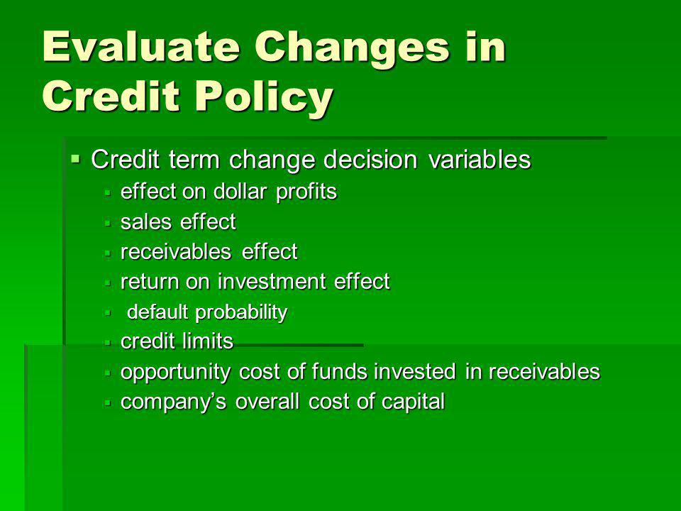 Evaluate Changes in Credit Policy