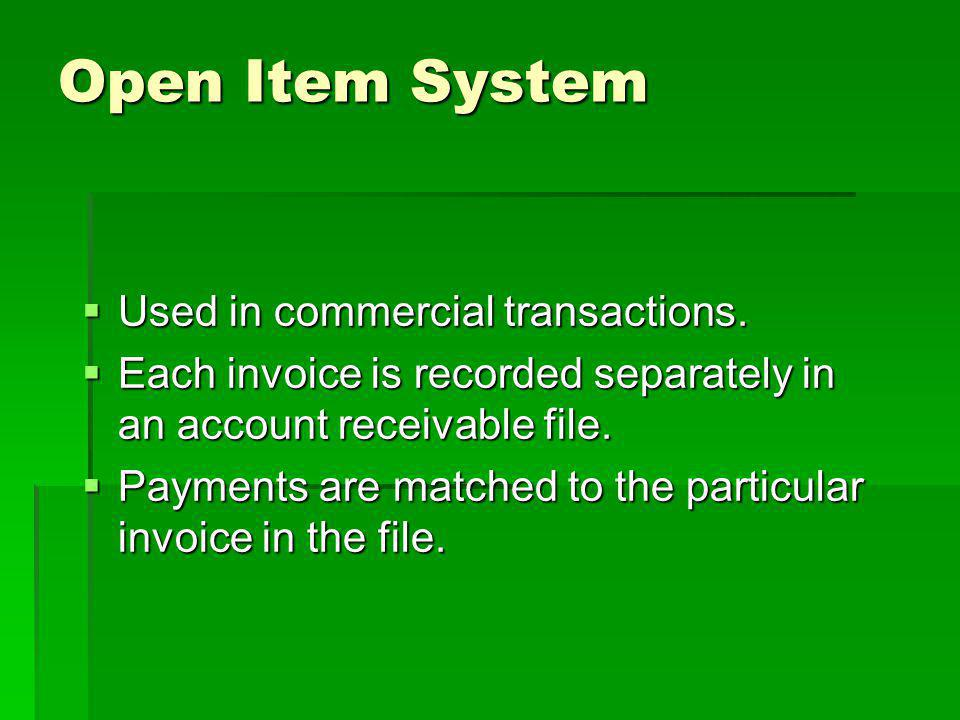 Open Item System Used in commercial transactions.