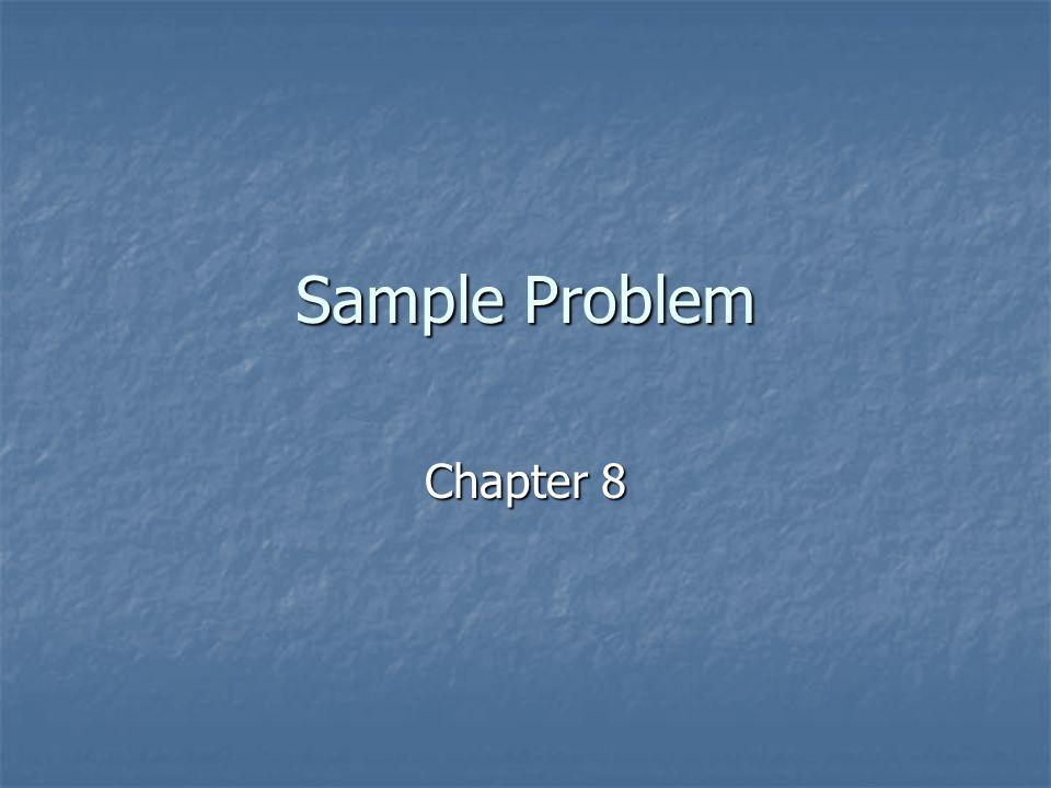 Sample Problem Chapter 8