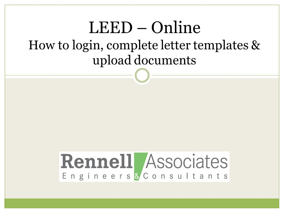 LEED – Online How to login, complete letter templates & upload documents